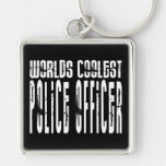 Cool Police Officers Worlds Coolest Police Officer Key Chains