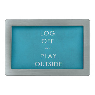 cool quote log off & play outside rectangular belt buckle