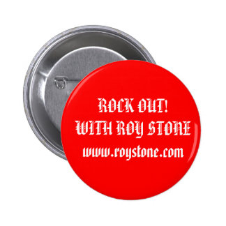 Cool RED BADGE! ROCK OUT! WITH ROY STONE Pinback Button