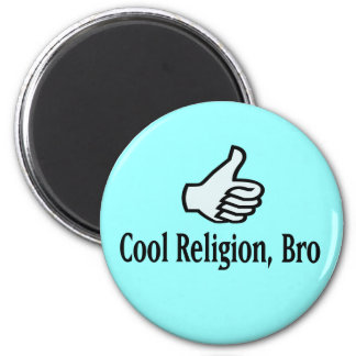 Cool Religion, Bro Fridge Magnet