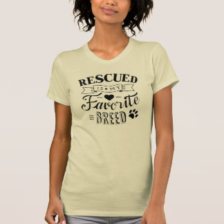 Cool Rescued is my favorite breed light t-shirt