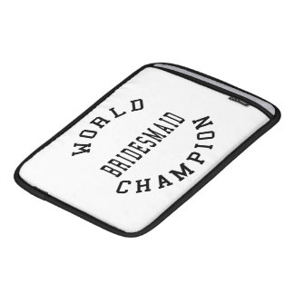 Cool Retro Bridesmaids : World Champion Bridesmaid Sleeve For iPads
