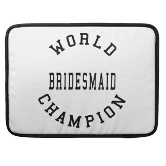 Cool Retro Bridesmaids : World Champion Bridesmaid Sleeve For MacBook Pro