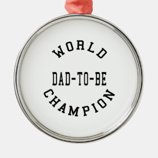 Cool Retro Dads to Be : World Champion Dad to Be Metal Ornament