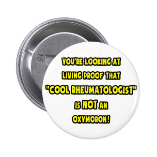 Cool Rheumatologist Is NOT an Oxymoron Pinback Button