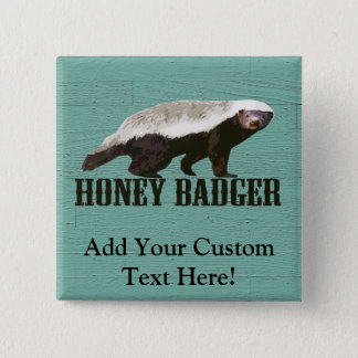 Cool Rustic Honey Badger Button