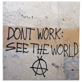 Cool Sayings: Don't Work - See The World Napkin