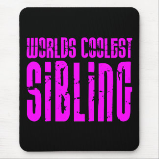 Cool Siblings + Pink : Worlds Coolest Sibling Mouse Pad