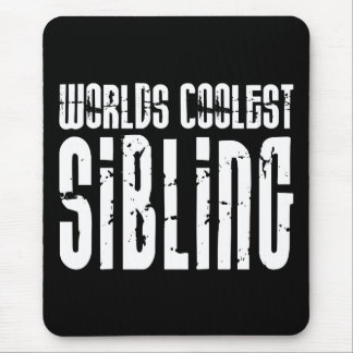 Cool Siblings : Worlds Coolest Sibling Mouse Pad