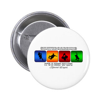 Cool Skateboarding It Is A Way Of Life Button