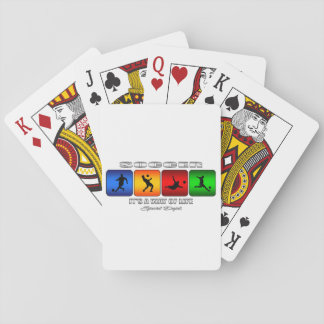 Cool Soccer It Is A Way Of Life Playing Cards