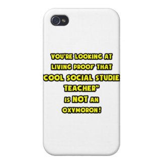 Cool Social Studies Teacher Is NOT an Oxymoron Case For iPhone 4