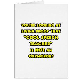 Cool Speech Teacher Is NOT an Oxymoron Greeting Card
