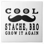 Cool Stache Bro. Grow it Again! Ceramic Tiles