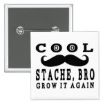 Cool Stache Bro. Grow it Again! Pinback Button