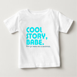 Cool story, Babe. Baby T-Shirt