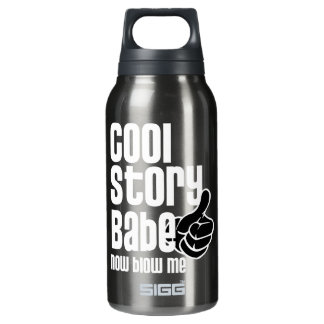 Cool Story Babe - Blow Insulated Water Bottle