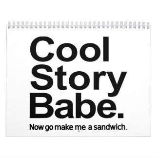 Cool story babe calendars