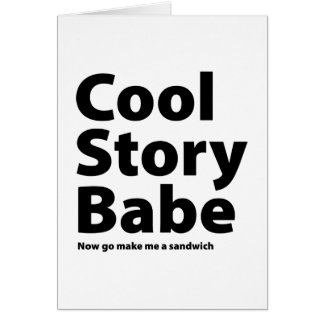 Cool Story Babe Card