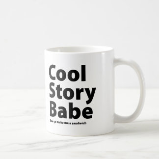 Cool Story Babe Classic White Coffee Mug
