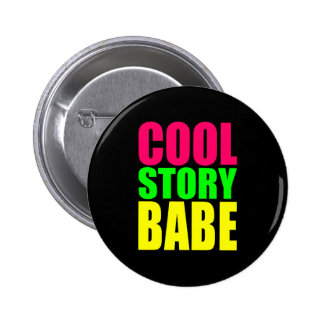COOL STORY BABE in Neon Colors Pinback Button