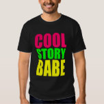 COOL STORY BABE in Neon Colors Tee Shirt