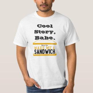 Cool Story Babe, Make me a Sandwich  Tee Shirt