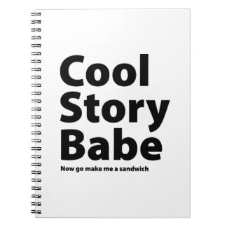 Cool Story Babe Notebook