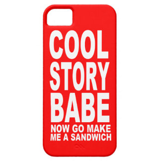 COOL STORY BABE: NOW GO MAKE BE A SANDWICH iPhone SE/5/5s CASE