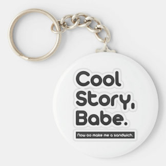 Cool Story Babe, Now Go Make Me a Sandwich Basic Round Button Keychain
