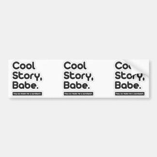 Cool Story Babe, Now Go Make Me a Sandwich Bumper Sticker