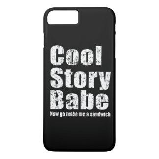 Cool Story Babe Now Go Make Me A Sandwich iPhone 8 Plus/7 Plus Case