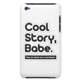 Cool Story Babe, Now Go Make Me a Sandwich iPod Case-Mate Case