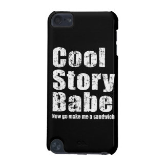 Cool Story Babe Now Go Make Me A Sandwich iPod Touch 5G Case