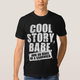 COOL STORY BABE TEE SHIRT