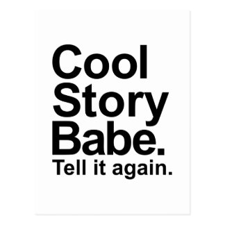 Cool story babe tell it again postcard