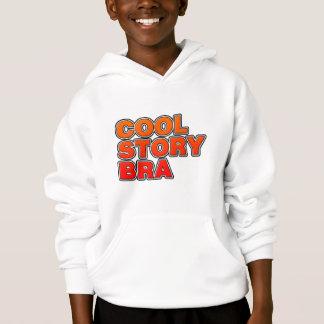 Cool Story Bra - Bro phrase saying funny comedy Hoodie