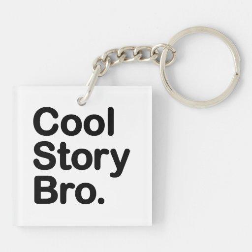 Cool Story Bro Acrylic Keychain