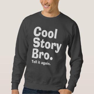 Cool Story Bro. (albtw) Sweatshirt