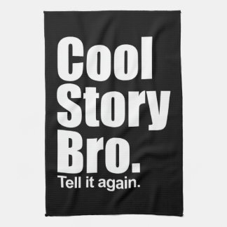 Cool Story Bro. American MoJo Kitchen Towe Towel