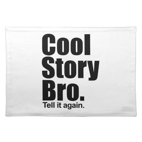 Cool Story Bro. American MoJo Placemat