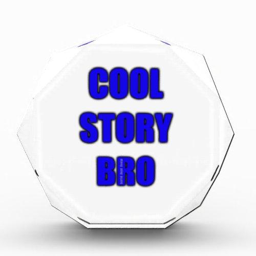 Cool Story Bro Award