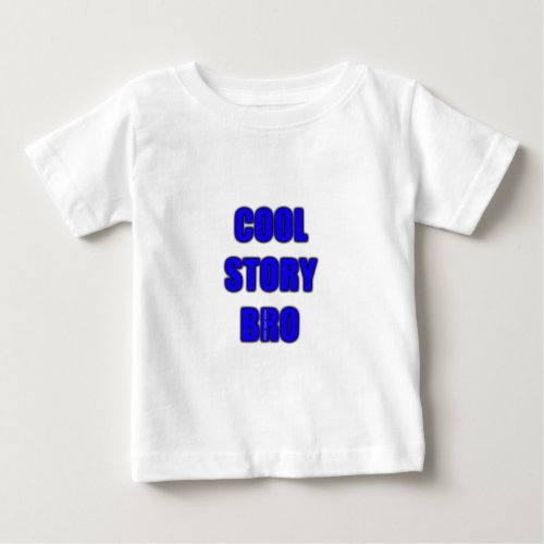 Cool Story Bro Baby T_Shirt