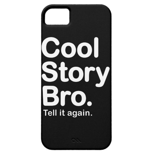 Cool Story Bro. Barely There iPhone 5 Case