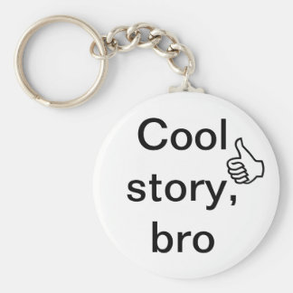 Cool story, bro basic round button keychain