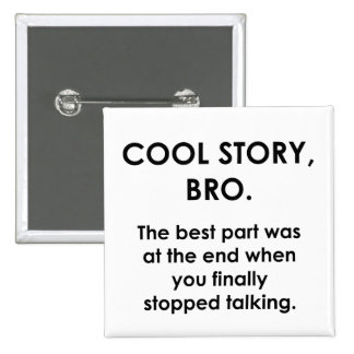 Cool Story, Bro 2 Inch Square Button