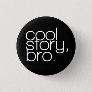 """""""cool story, bro"""" Button"""