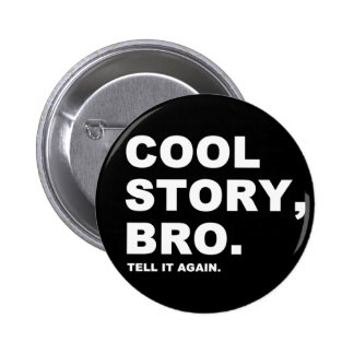 Cool Story Bro Buttons