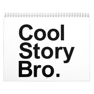 Cool story bro wall calendar