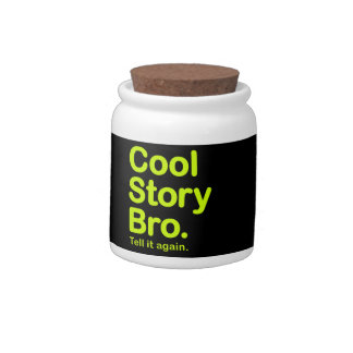 Cool Story Bro. Candy Jar